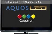 Sửa chữa tivi LED Sharp tại Hà Nội
