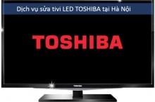 Sửa chữa tivi LED Toshiba tại Hà Nội
