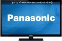Sửa chữa tivi LED Panasonic tại Hà Nội