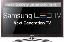 Sửa chữa tivi LED Samsung tại Hà Nội